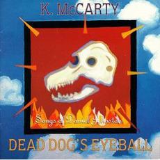 Dead Dog's Eyeball by K. McCarty
