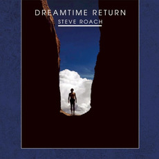 Dreamtime Return (Remastered) mp3 Album by Steve Roach