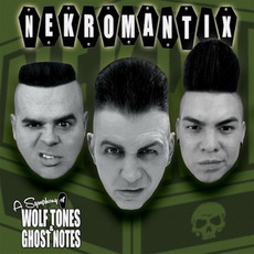 A Symphony Of Wolf Tones & Ghost Notes mp3 Album by Nekromantix