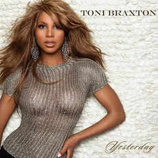 Yesterday mp3 Single by Toni Braxton