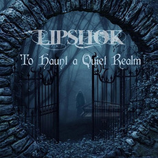 To Haunt a Quiet Realm by Lipshok