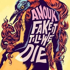 Fake It Till We Die mp3 Album by Anouk