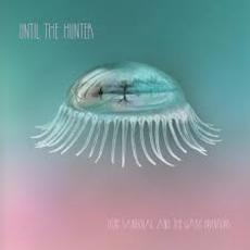 Until the Hunter mp3 Album by Hope Sandoval & The Warm Inventions