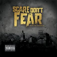 From the Ground Up mp3 Album by Scare Don't Fear