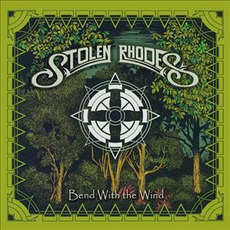 Bend With the Wind mp3 Album by Stolen Rhodes