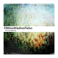 Fall Into Nothing mp3 Album by 93MillionMilesFromTheSun