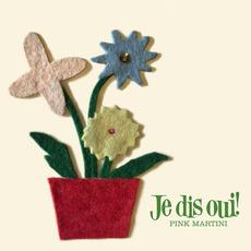 Je dis oui! mp3 Album by Pink Martini