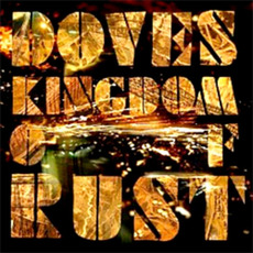 Kingdom of Rust (Japanese Edition) mp3 Album by Doves