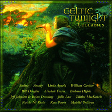 Celtic Twilight 3: Lullabies mp3 Compilation by Various Artists