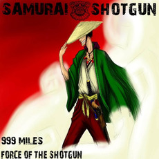 999 Miles / Force of the Shotgun mp3 Single by Samurai Shotgun
