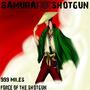 999 Miles / Force of the Shotgun