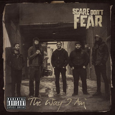 The Way I Am mp3 Single by Scare Don't Fear