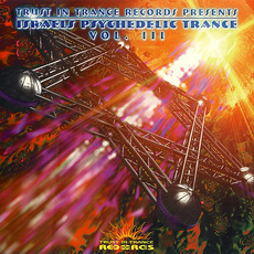 Israel's Psychedelic Trance, Volume 3 by Various Artists