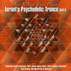 Israel's Psychedelic Trance, Volume 5 by Various Artists