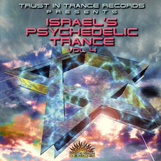 Israel's Psychedelic Trance, Volume 4 by Various Artists