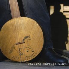Walking Through Clay by Dirk Powell
