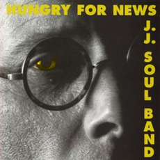 Hungry For News by J. J. Soul Band