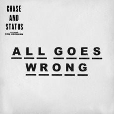 All Goes Wrong mp3 Single by Chase & Status