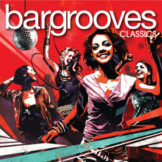 Bargrooves Classics: Deluxe by Various Artists