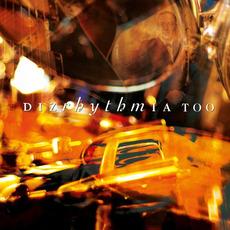 Dizrhythmia Too mp3 Album by Dizrhythmia