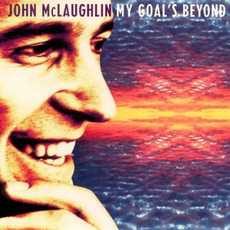 My Goal's Beyond (Remastered) by John McLaughlin