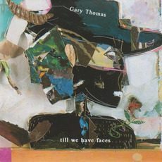 Till We Have Faces mp3 Album by Gary Thomas