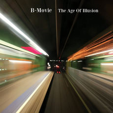 The Age of Illusion mp3 Album by B-Movie