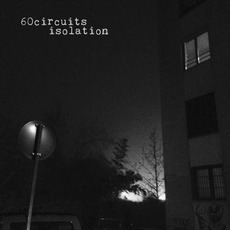 isolation mp3 Album by 60circuits