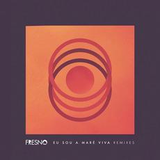 Eu Sou A Maré Viva Remixes mp3 Album by Fresno
