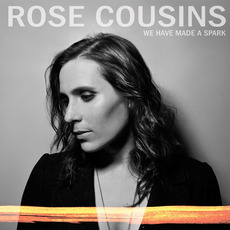 We Have Made a Spark mp3 Album by Rose Cousins