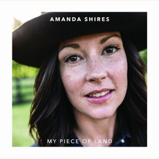 My Piece of Land mp3 Album by Amanda Shires