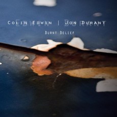 Burnt Belief mp3 Album by Colin Edwin & Jon Durant