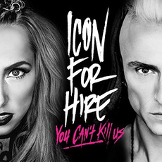 You Can't Kill Us mp3 Album by Icon For Hire
