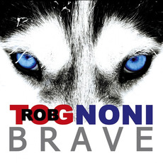 Brave mp3 Album by Rob Tognoni