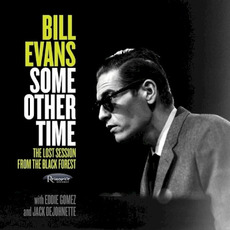 Some Other Time: The Lost Session From the Black Forest mp3 Album by Bill Evans, Eddie Gomez, Jack DeJohnette