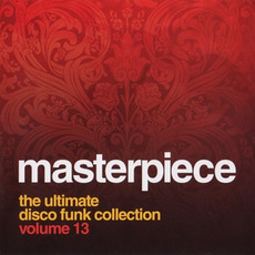 Masterpiece, Volume 13: The Ultimate Disco Funk Collection mp3 Compilation by Various Artists