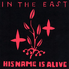 In the East mp3 Live by His Name Is Alive
