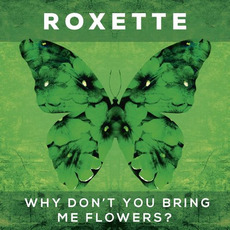 Why Don't You Bring Me Flowers? mp3 Single by Roxette