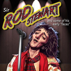 "Sir Rod Stewart And Some Of His Early ""Faces"" mp3 Artist Compilation by Rod Stewart"
