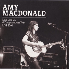Love Love UK & European Arena Tour LIVE 2010: 26.10.2010 HMV Apollo Hammersmith mp3 Live by Amy MacDonald