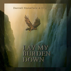 Lay My Burden Down mp3 Album by Darrell Mansfield