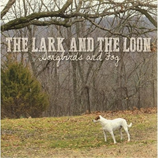 Songbirds And Fog by The Lark And The Loon
