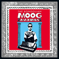 Moog Maximus mp3 Album by The Bongolian
