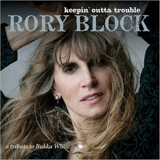 Keepin' Outta Trouble: A Tribute To Bukka White mp3 Album by Rory Block