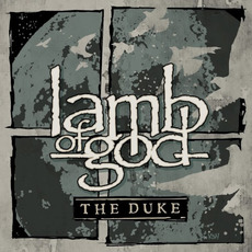 The Duke mp3 Album by Lamb Of God