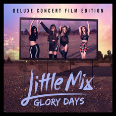 Glory Days (Deluxe Concert Film Edition) mp3 Album by Little Mix