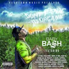 Don't Panic It's Organic by Baby Bash