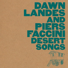 Desert Songs mp3 Album by Dawn Landes and Piers Faccini