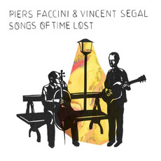 Songs of Time Lost mp3 Album by Piers Faccini & Vincent Ségal