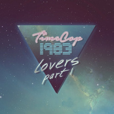 Lovers EP - PART I mp3 Album by Timecop1983